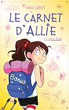Télécharger le livre :  Le carnet d'Allie - Le camp d'été avec bonus - Edition illustrée