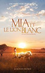 Download this eBook Mia et le lion blanc - Tie in