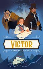 Download this eBook Victor - L'indomptable Hugo