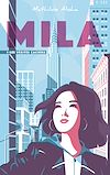 Télécharger le livre :  Mila - Tome 1 - Les vérités cachées