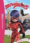Télécharger le livre :  Miraculous 10 - Panique au zoo !