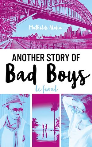 Another story of bad boys - Le final | Aloha, Mathilde. Auteur