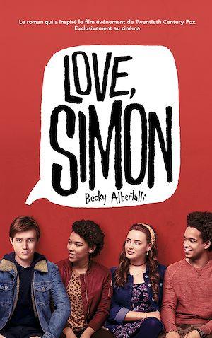 Love Simon - tie-in (Moi, Simon, 16 ans, Homo Sapiens)   Albertalli, Becky. Auteur