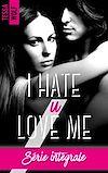 Télécharger le livre :  I hate u love me - l'intégrale