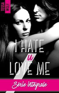 Téléchargez le livre :  I hate u love me - l'intégrale