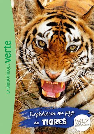 Image de couverture (Wild immersion. Volume 2, Expédition au pays des tigres)
