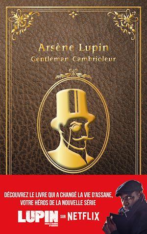 """Téléchargez le livre :  Lupin - nouvelle édition de """"Arsène Lupin, gentleman cambrioleur"""" à l'occasion de la série Netflix"""