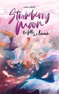 Téléchargez le livre :  Strawberry Moon - La fille de la lune