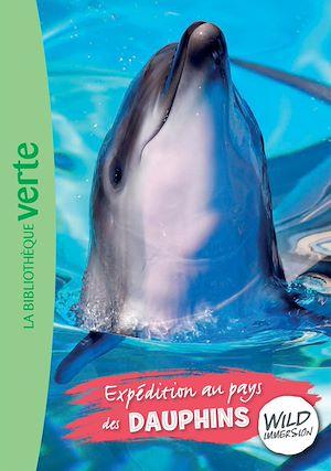 Téléchargez le livre :  Wild Immersion 04 - Expédition au pays des dauphins