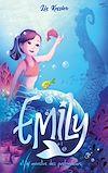 Télécharger le livre :  Emily - tome 2 - et le monstre des profondeurs