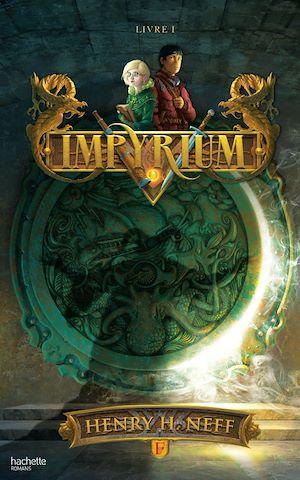Impyrium, Livre I | Neff, Henry H.. Auteur
