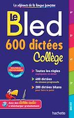 Téléchargez le livre :  Bled 600 dictées Collège