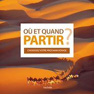 Téléchargez le livre :  Où et Quand Partir ? Album Illustré