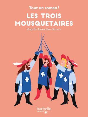Téléchargez le livre :  Tout un roman -  Les Trois Mousquetaires