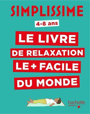 Simplissime : le livre de relaxation le + facile du monde : 4-8 ans