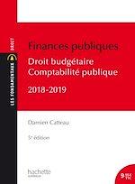 Download this eBook Les Fondamentaux Finances publiques 2018-2019, droit budgétaire et comptabilité publique
