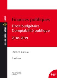 Téléchargez le livre :  Les Fondamentaux Finances publiques 2018-2019, droit budgétaire et comptabilité publique