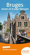 Guide Evasion Bruges, Anvers et le pays flamand | Vanderhaeghe, Katherine. Auteur