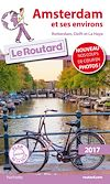 Guide du Routard Amsterdam et ses environs 2017