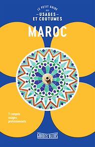 Téléchargez le livre :  Maroc : Le petit guide des usages et coutumes