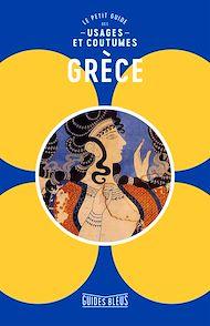 Téléchargez le livre :  Grèce  : Le petit guide des usages et coutumes