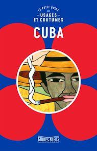 Téléchargez le livre :  Cuba : Le petit guide des usages et coutumes