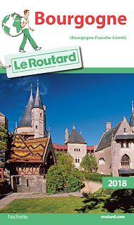 Téléchargez le livre :  Guide du Routard Bourgogne 2018
