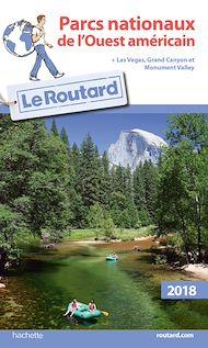 Téléchargez le livre :  Guide du Routard Parcs nationaux de l'Ouest américain 2018