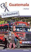 Télécharger le livre :  Guide du Routard Guatemala + Belize 2018/19