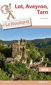 Télécharger le livre :  Guide du Routard Lot, Aveyron, Tarn 2018