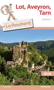 Téléchargez le livre :  Guide du Routard Lot, Aveyron, Tarn 2018