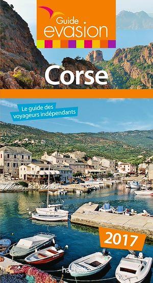 Guide Evasion en France Corse 2017   Pinelli, Pierre. Auteur