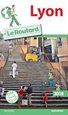 Guide du Routard Lyon 2018 | Collectif, . Auteur