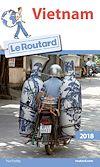 Guide du Routard Vietnam 2018 | Collectif, . Auteur