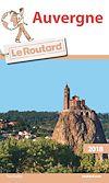 Guide du Routard Auvergne 2018 | Collectif, . Auteur