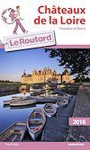 Guide du Routard Châteaux de la Loire 2018 | Collectif, . Auteur