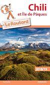 Guide du Routard Chili et Île de Pâques 2018/19 | Collectif, . Auteur