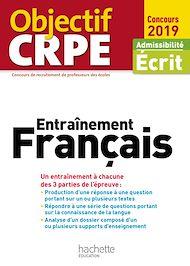 Téléchargez le livre :  Objectif CRPE Entrainement En Français 2019