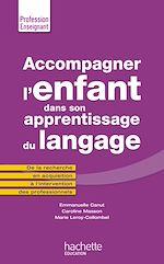 Download this eBook Accompagner l'enfant dans son apprentissage du langage