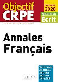 Téléchargez le livre :  Objectif CRPE  Annales Français 2020