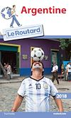 Guide du Routard Argentine 2018 | Collectif, . Auteur