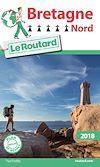 Guide du Routard Bretagne Nord 2018 | Collectif, . Auteur
