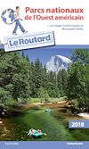 Guide du Routard Parcs nationaux de l'Ouest américain 2018 | Gloaguen, Philippe