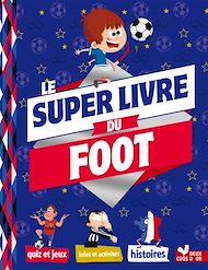 Téléchargez le livre :  Mon super livre du foot