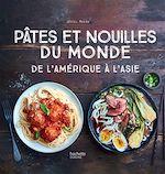 Download this eBook Pâtes et nouilles du monde