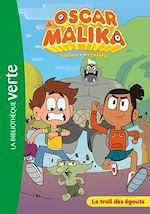 Téléchargez le livre :  Oscar et Malika 01 - Le troll des égouts