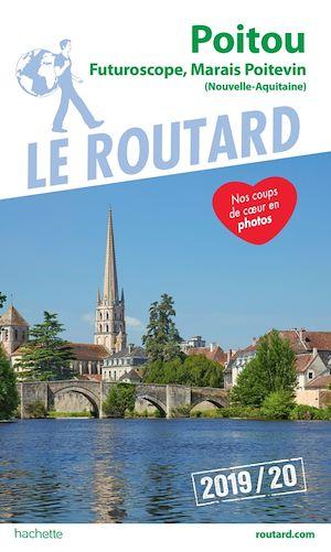 Guide du Routard Poitou Futuroscope, Marais poitevin 2019/20 | Collectif, . Auteur