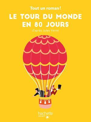 Téléchargez le livre :  Tout un roman - Le tour du Monde en 80 jours