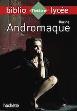 Download this eBook Bibliolycée - Andromaque, Racine