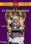 Télécharger le livre :  Bibliocollège - Le Malade imaginaire, Molière